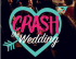 Crash the Wedding - Till Death Do Us Party!