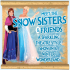 Meet the Snow Sisters & Friends