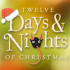 12 Days & Nights of Christmas