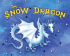 The Snow Dragon presented by Tall Stories