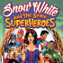 Snow White and the Seven Superheroes