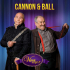 Cannon & Ball - One Night Stand featuring the Harper Brothers