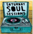 Saturday Soul Sessions