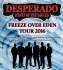 Desperado: Freeze Over Eden Tour 2016