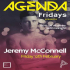 Agenda Fridays: Feat. Jeremy McConnell
