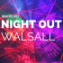 Where can I go for a good night out in Walsall?