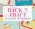 Back 2 Craft Saturday Card-making Workshops in Walsall