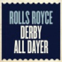 ROLLS ROYCE DERBY All Dayer