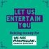 Let Us Entertain You for MacMillan Cancer Care