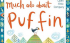 Much Ado about puffin
