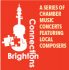 Brighton Philharmonic Brighton Connections Summer Chamber Music Concert