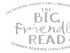 The BIG Friendly Read