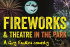 Fireworks and Theatre in the Park