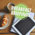 Business Briefing Breakfast