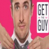 Get the Guy: Your Top 5 Love Problems SOLVED in 8 Hours
