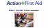 Action + First Aid – latest Newsletter