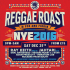 Reggae Roast: New Year's Eve 2016