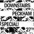 Downstairs: Peckham Special - Luv Jam, Aaron L & Yoshi (STW), MSM