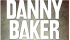 Danny Baker *SOLD OUT*