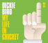 Dickie Bird: My Life in Cricket