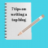 7 tips on writing a top blog from @WordSalon