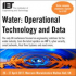 Water: Operational Technology and Data | UK's only water engineering event