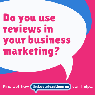 Do you use reviews in your business marketing in Eastbourne?