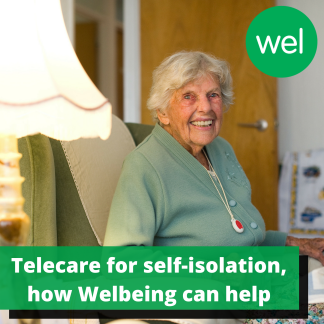 Welbeing Telecare for self-isolation
