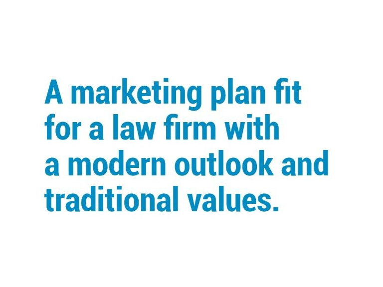 Law firm marketing. A realistic plan for a modern solicitor's practice