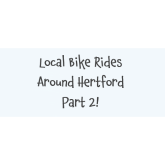 Local Bike Rides Around Hertford Part 2
