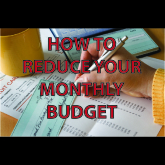How to reduce your monthly budget.