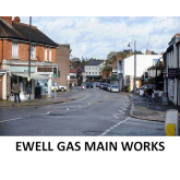 Ewell Gas Main Works for 7 weeks