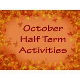 October 2014 Half Term Activities