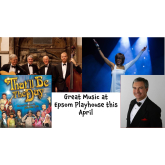 Music at Epsom Playhouse this April @Epsomplayhouse #supportlocaltheatre
