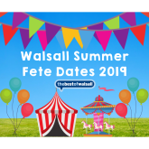 Walsall Summer Fete Dates 2019