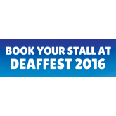 Book Your Stall at Deaffest 2016