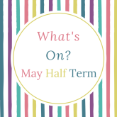 May Half Term Events & Activities in St Albans and Harpenden