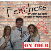 Teechers by John Godber CANCELLED