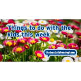 Things To Do With The Kids This Week - 15th August 2016