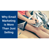 Why Email Marketing is More Than Just Selling