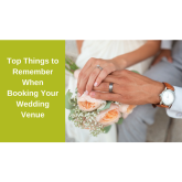 Top Things to Remember When Booking Your Wedding Venue