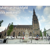 What's on in Lichfield?
