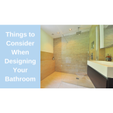 Things to Consider When Designing Your Bathroom