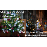 What's on in Lichfield this Weekend 16th – 18th December?