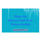 February Half Term Activities in Welwyn Hatfield
