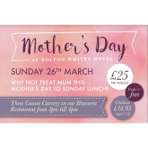 Celebrate Mother's Day 2017 at Bolton Whites Hotel