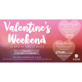 Enjoy Valentine's Weekend at Bolton Whites Hotel!