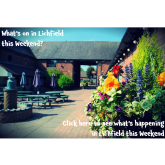 What's on in Lichfield this Weekend 7th – 9th April?