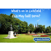 May Half Term Fun in Lichfield