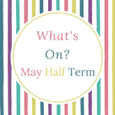 May Half Term Events & Activities in Welwyn Hatfield